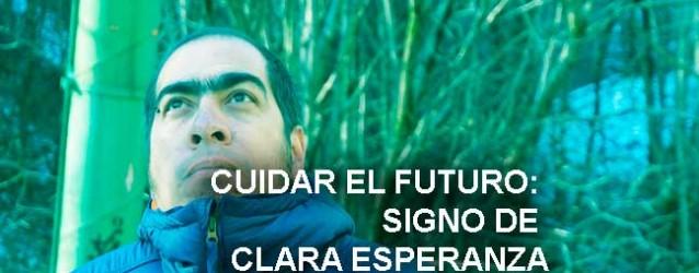 Cuidar el futuro: signo de clara esperanza