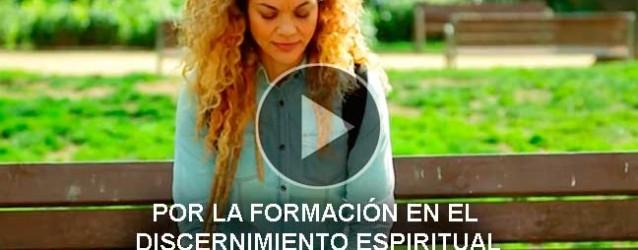 Por la formación en el discernimiento espiritual