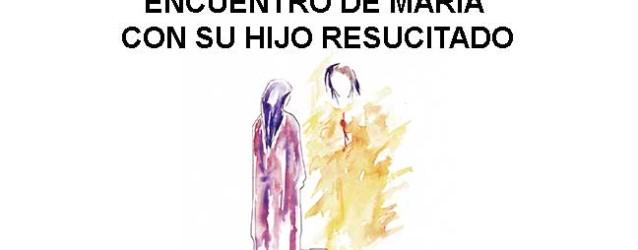 Claraesperanza: Encuentro de María con su Hijo Resucitado