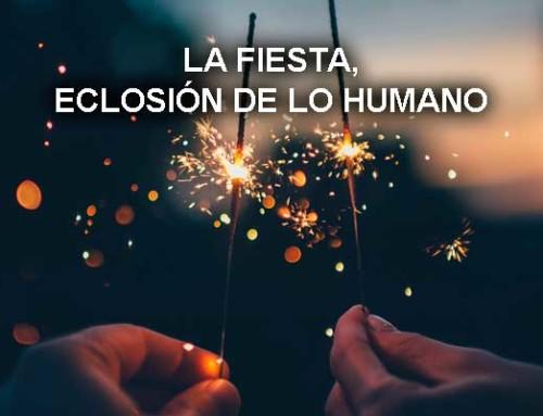 La fiesta, eclosión de lo humano