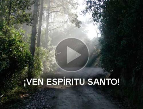 ¡Ven Espíritu Santo!