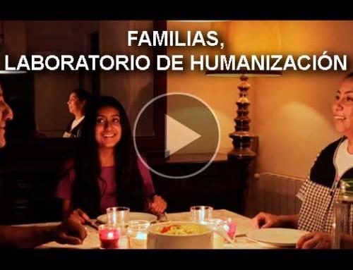 Familias, laboratorio de humanización