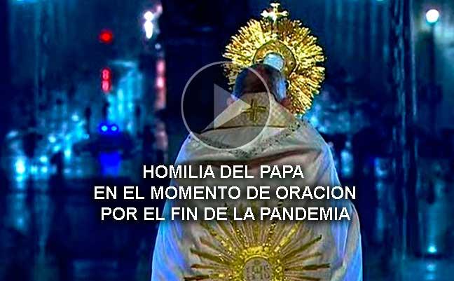 Homilía del Papa en el momento de oración por el fin de la pandemia