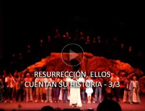 Resurrección, ellos cuentan su historia