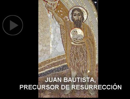 Juan Bautista, precursor de resurrección