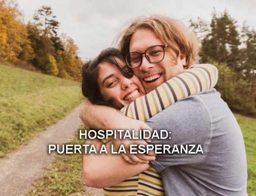 Hospitalidad: puerta a la esperanza