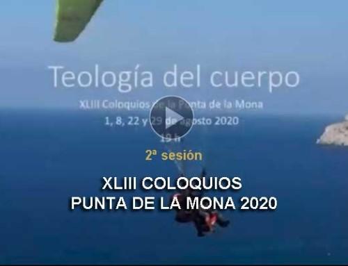 XLIII Coloquios Punta de la Mona «#Teología del cuerpo: un camino de #plenitud» – 2 de 4