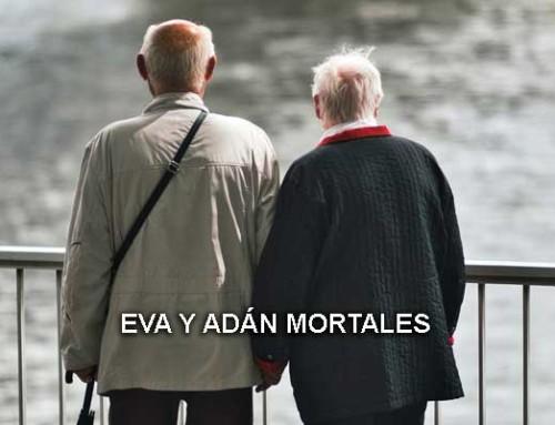 Eva y Adán mortales
