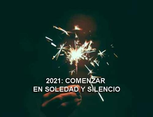 2021: comenzar en soledad y silencio