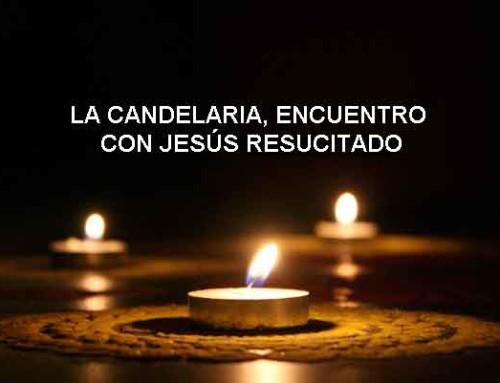 La Candelaria, encuentro con Jesús resucitado